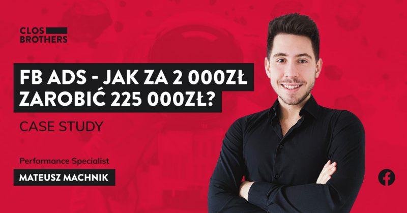 Facebook Ads – Jak za 2000 zł zarobić prawie ćwierć miliona złotych?