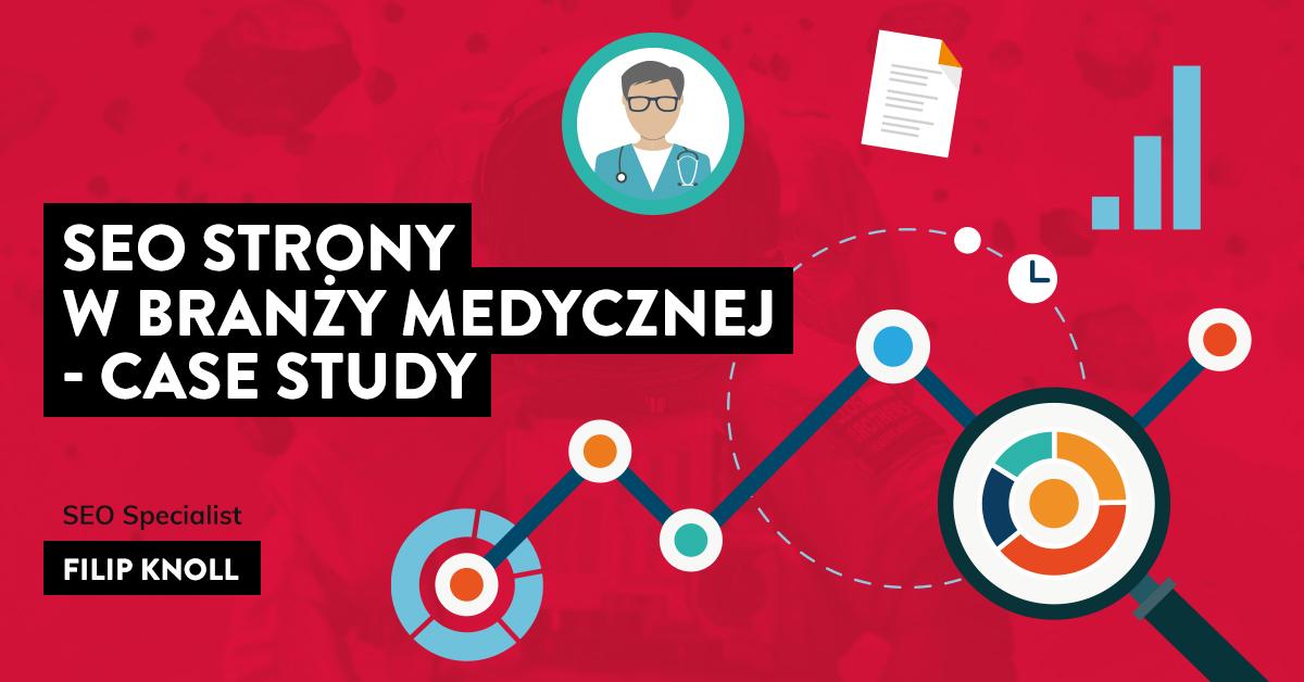 SEO Case Study strony z branży medycznej